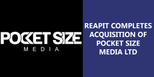 REAPIT_COMPLETES_ACQUISITION_OF_POCKET_SIZE_MEDIA