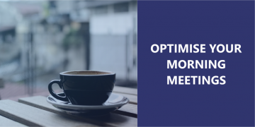 Optimise your Morning Meetings